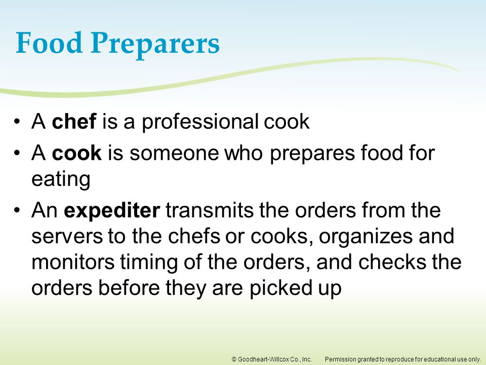 Food Preparers A chef is a professional cook