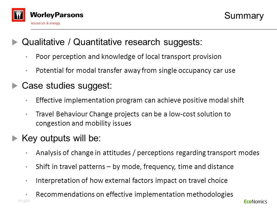 Qualitative / Quantitative research suggests: