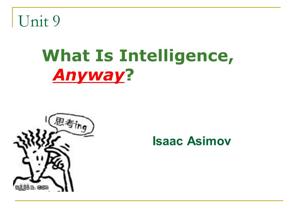 asimov what is intelligence anyway Musician: orange dust song: what is intelligence anyway location: australia.