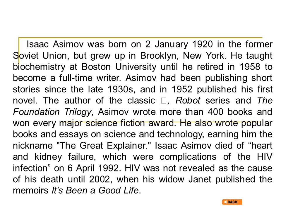 asimov essay intelligence Born in the soviet union, isaac asimov immigrated with his parents to the united   intelligence tests, could not possibly have scored more than 80, by my estimate   concluding his essay with a one-sentence paragraph language and.