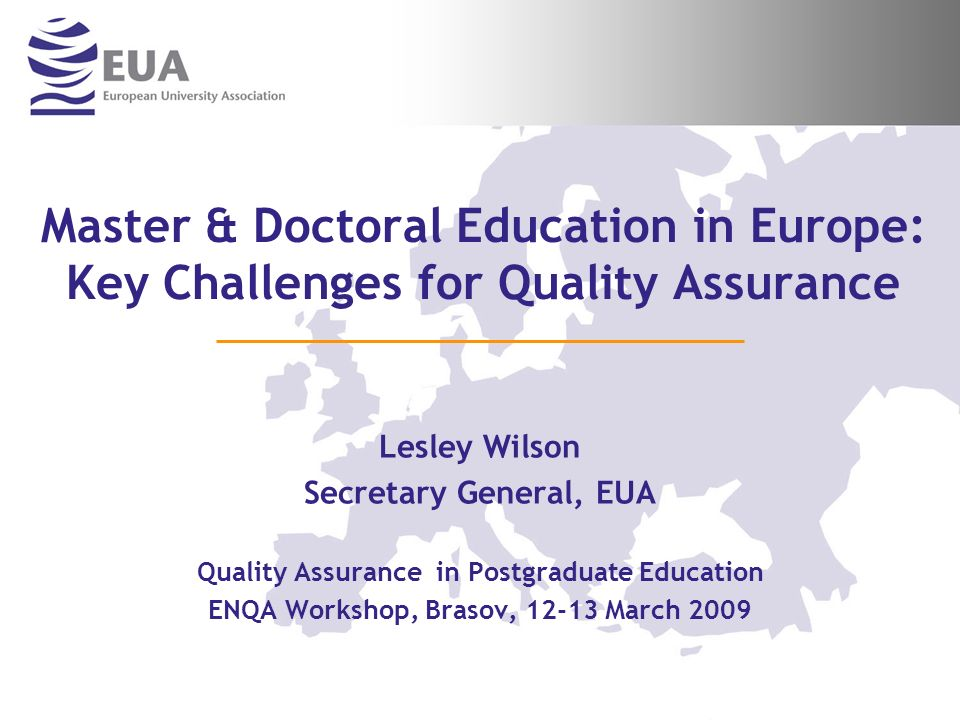Master & Doctoral Education in Europe: Key Challenges for Quality Assurance
