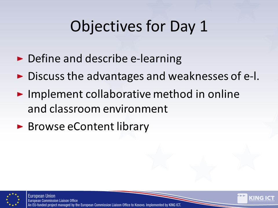 Objectives for Day 1 Define and describe e-learning