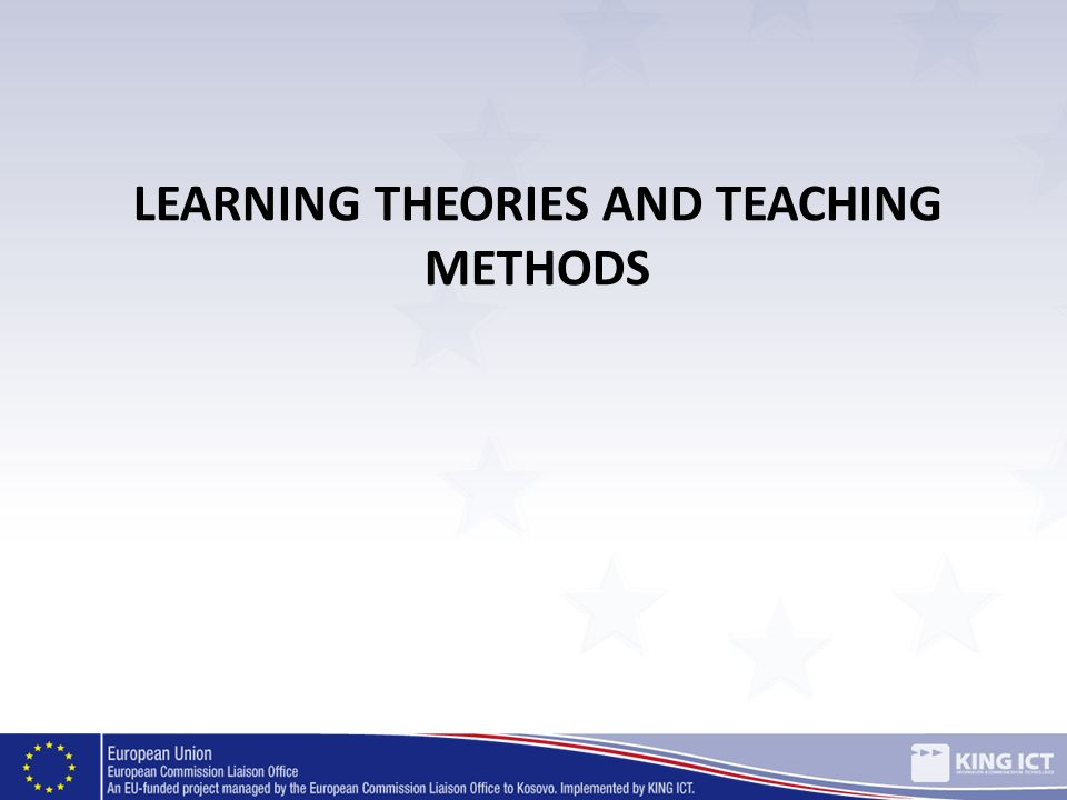 Learning theories and teaching methods