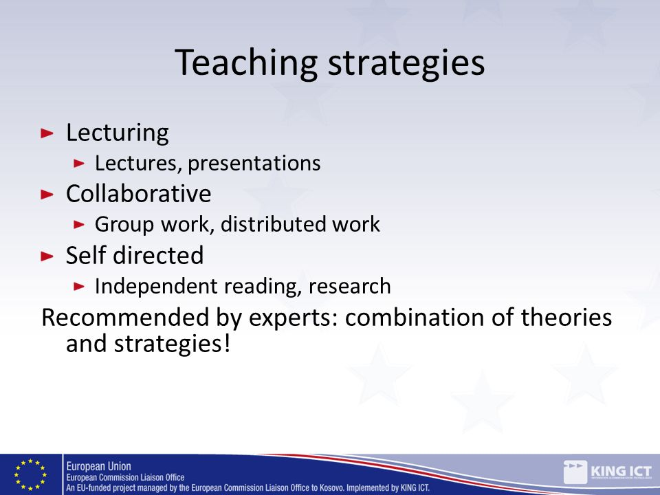 Teaching strategies Lecturing Collaborative Self directed