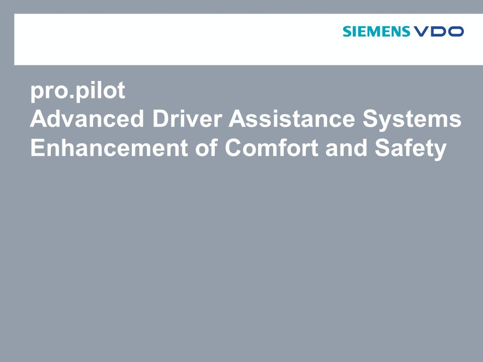 pro.pilot Advanced Driver Assistance Systems Enhancement of Comfort and Safety
