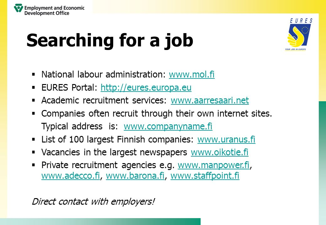Searching for a job National labour administration: www.mol.fi