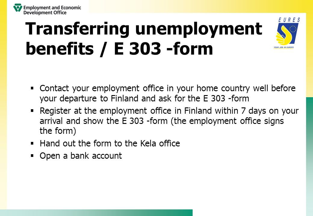 Transferring unemployment benefits / E 303 -form