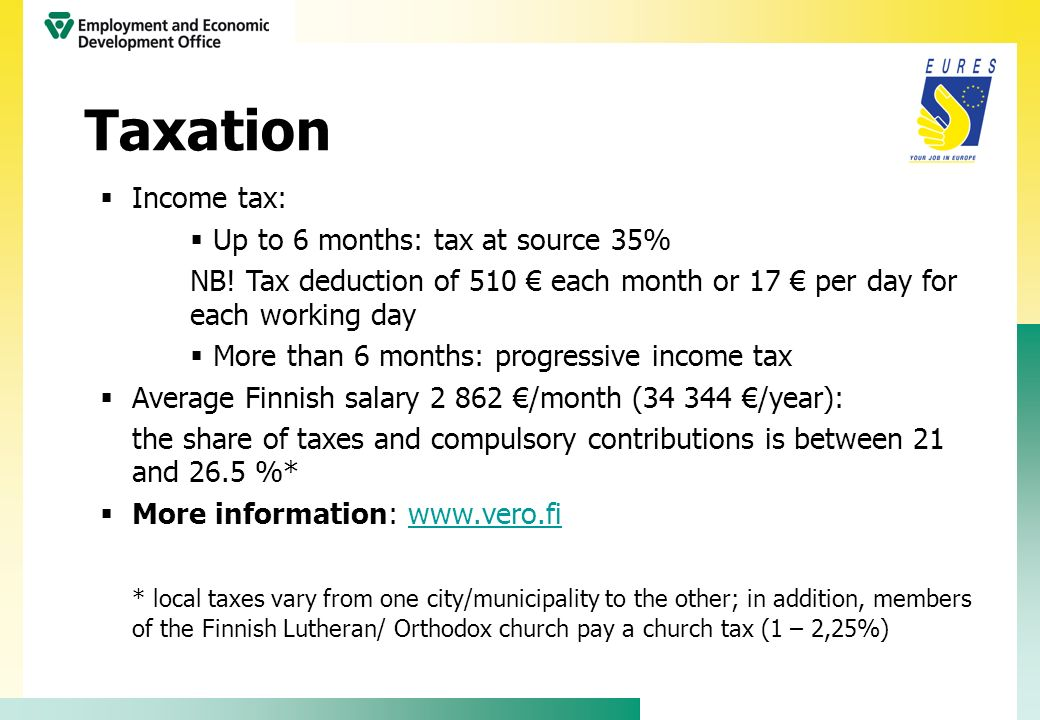 Taxation Income tax: Up to 6 months: tax at source 35%