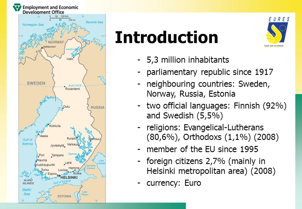 Introduction 5,3 million inhabitants parliamentary republic since 1917