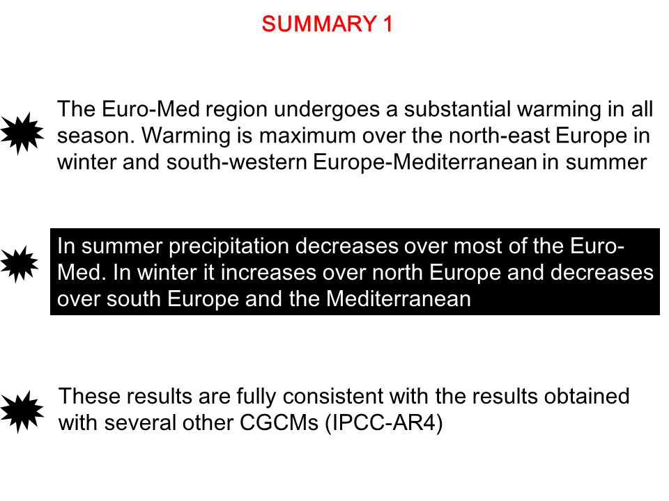 SUMMARY 1 The Euro-Med region undergoes a substantial warming in all. season. Warming is maximum over the north-east Europe in.