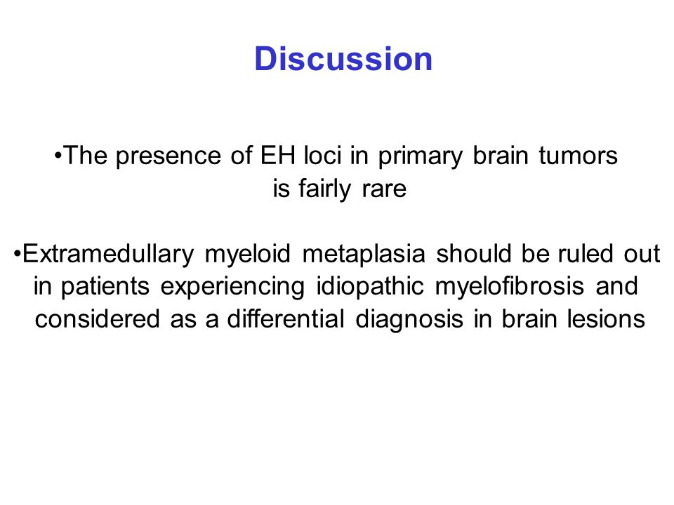 Discussion The presence of EH loci in primary brain tumors