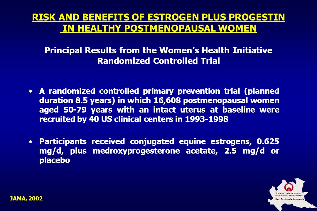 RISK AND BENEFITS OF ESTROGEN PLUS PROGESTIN IN HEALTHY POSTMENOPAUSAL WOMEN Principal Results from the Women's Health Initiative Randomized Controlled Trial