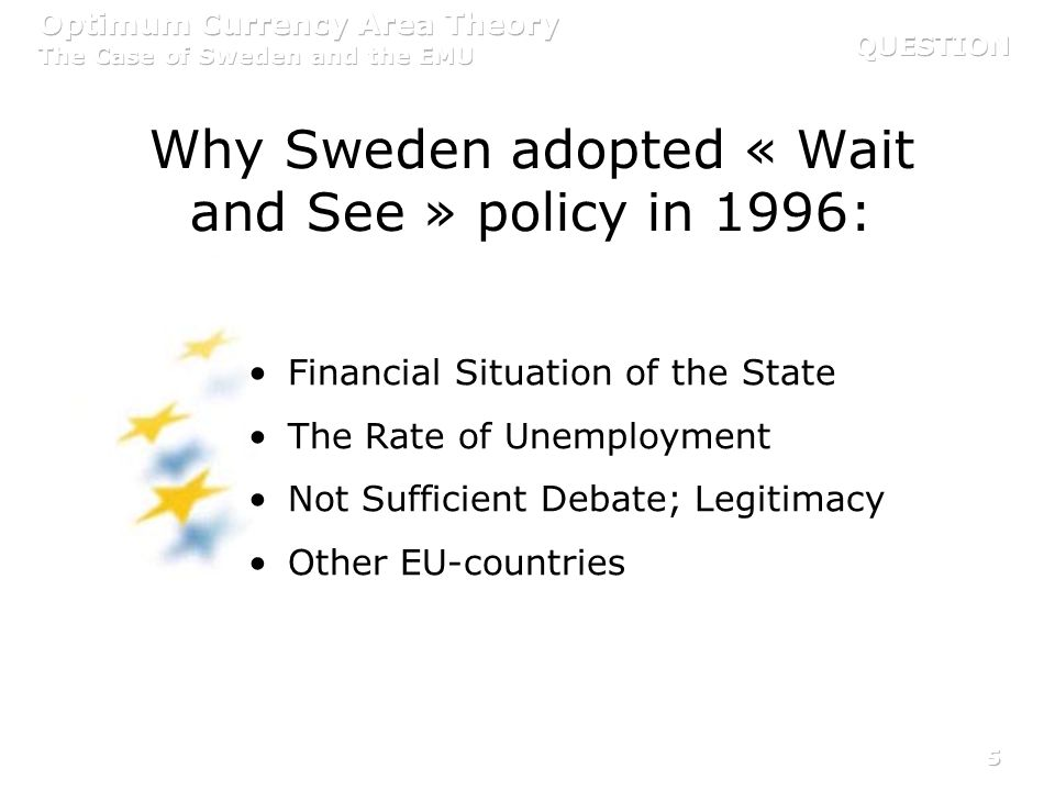 Why Sweden adopted « Wait and See » policy in 1996: