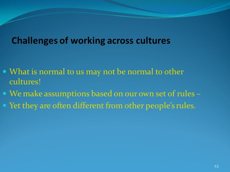 Challenges of working across cultures