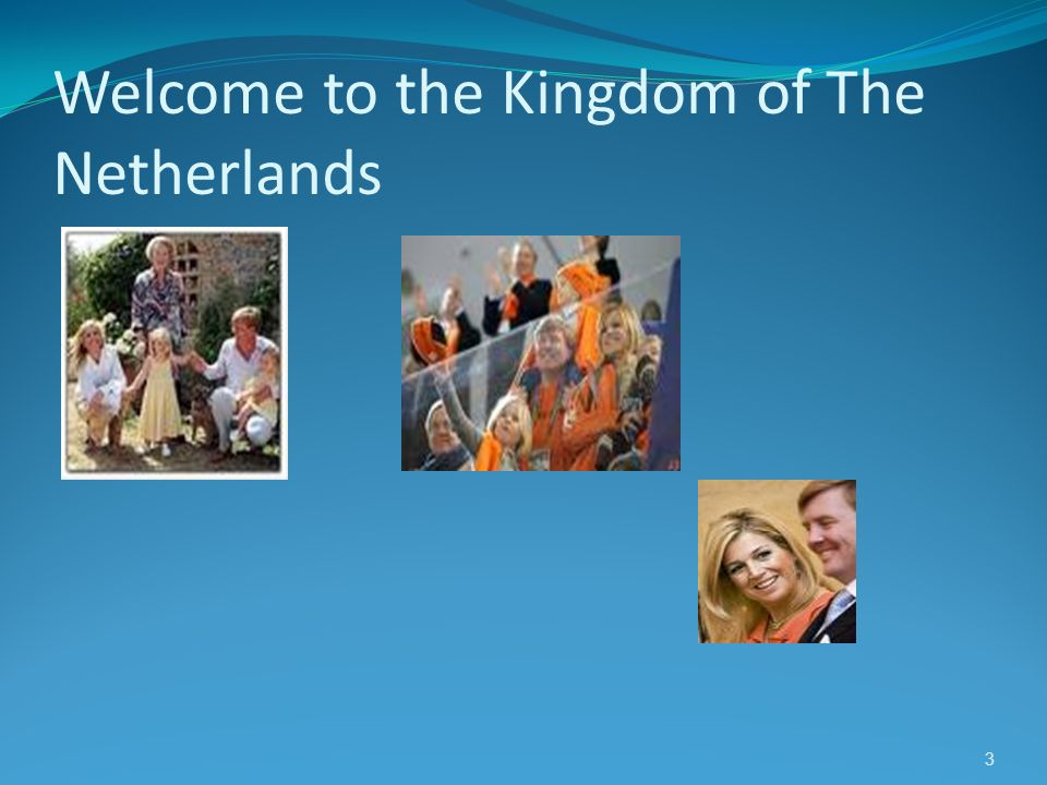 Welcome to the Kingdom of The Netherlands