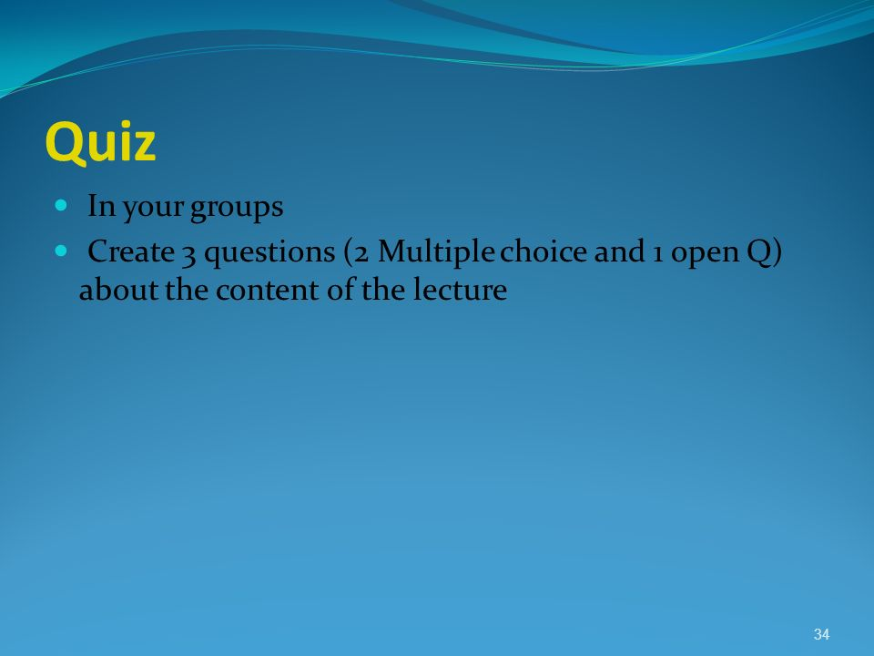 Quiz In your groups.