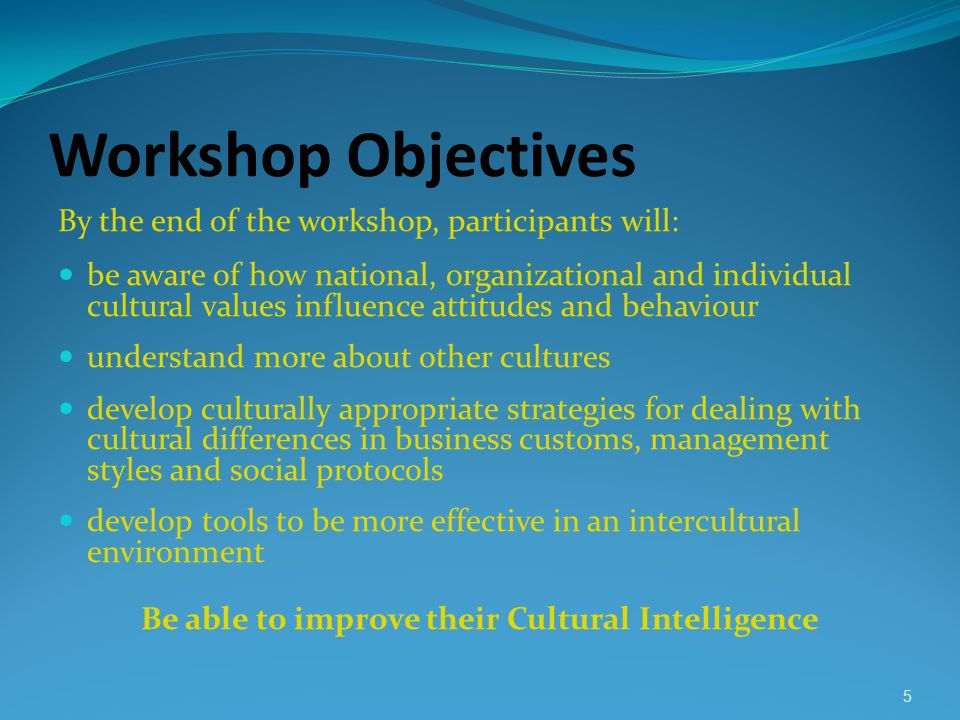 Be able to improve their Cultural Intelligence