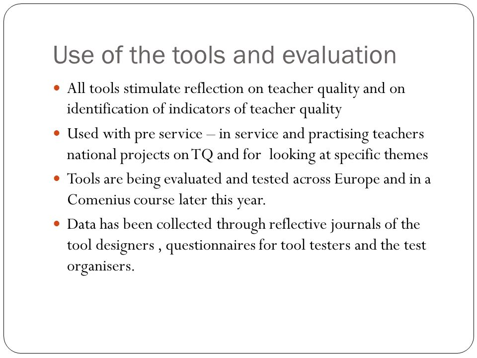 Use of the tools and evaluation
