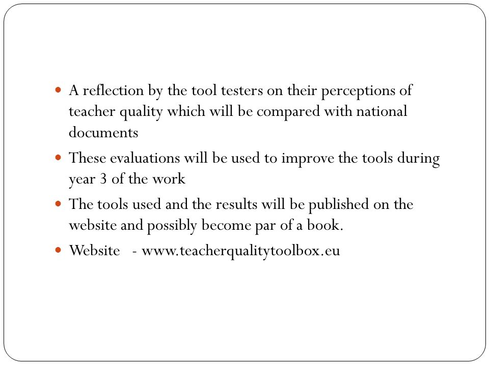A reflection by the tool testers on their perceptions of teacher quality which will be compared with national documents