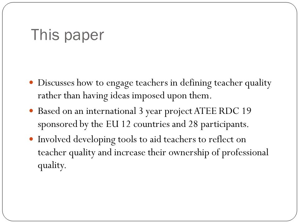 This paper Discusses how to engage teachers in defining teacher quality rather than having ideas imposed upon them.