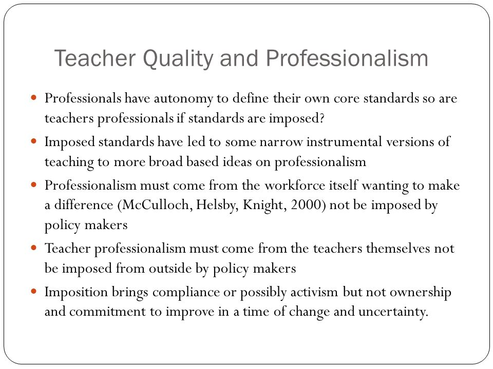 Teacher Quality and Professionalism