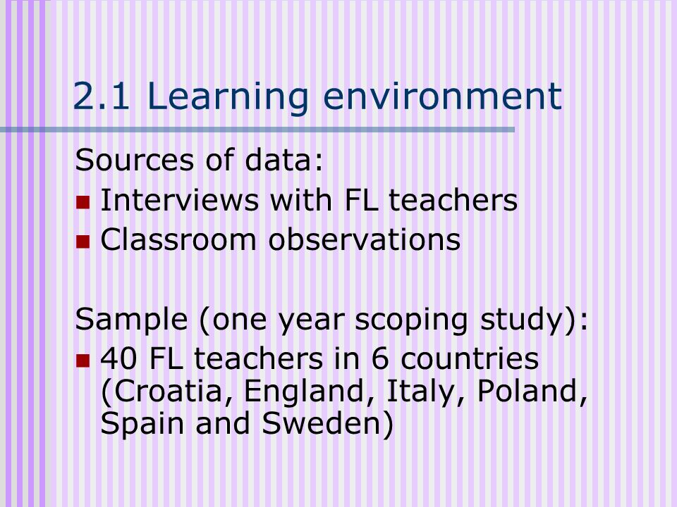 2.1 Learning environment Sources of data: Interviews with FL teachers