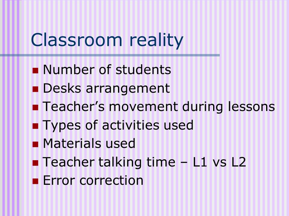 Classroom reality Number of students Desks arrangement