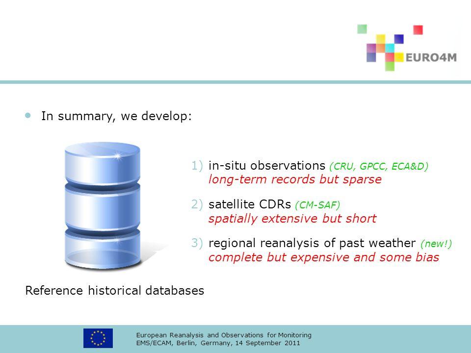 in-situ observations (CRU, GPCC, ECA&D) long-term records but sparse