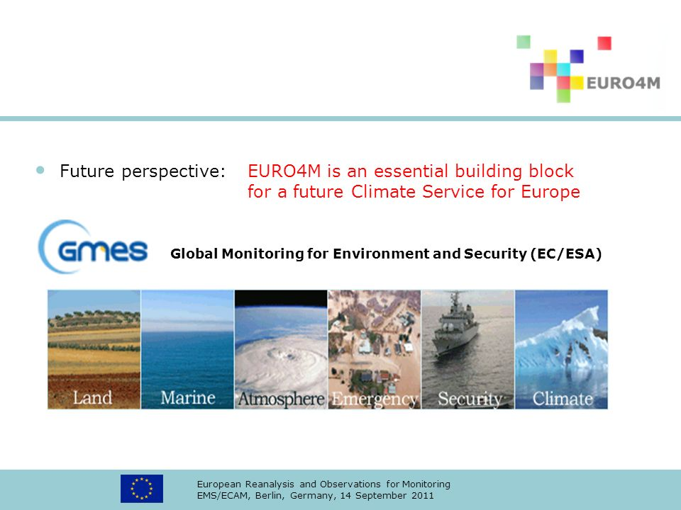 Future perspective:. EURO4M is an essential building block