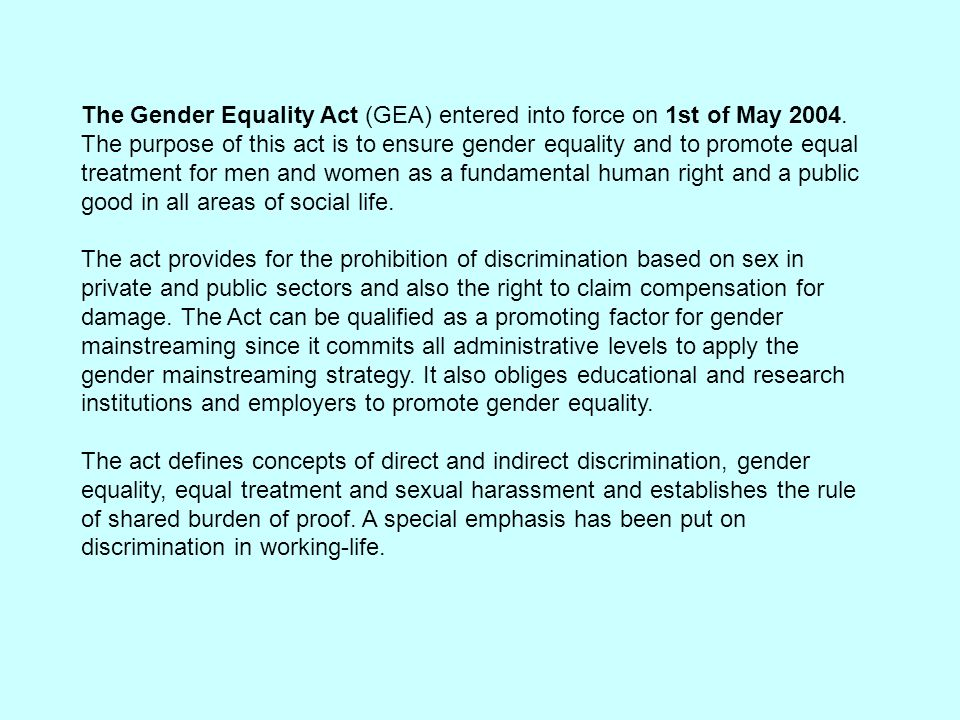 The Gender Equality Act (GEA) entered into force on 1st of May 2004