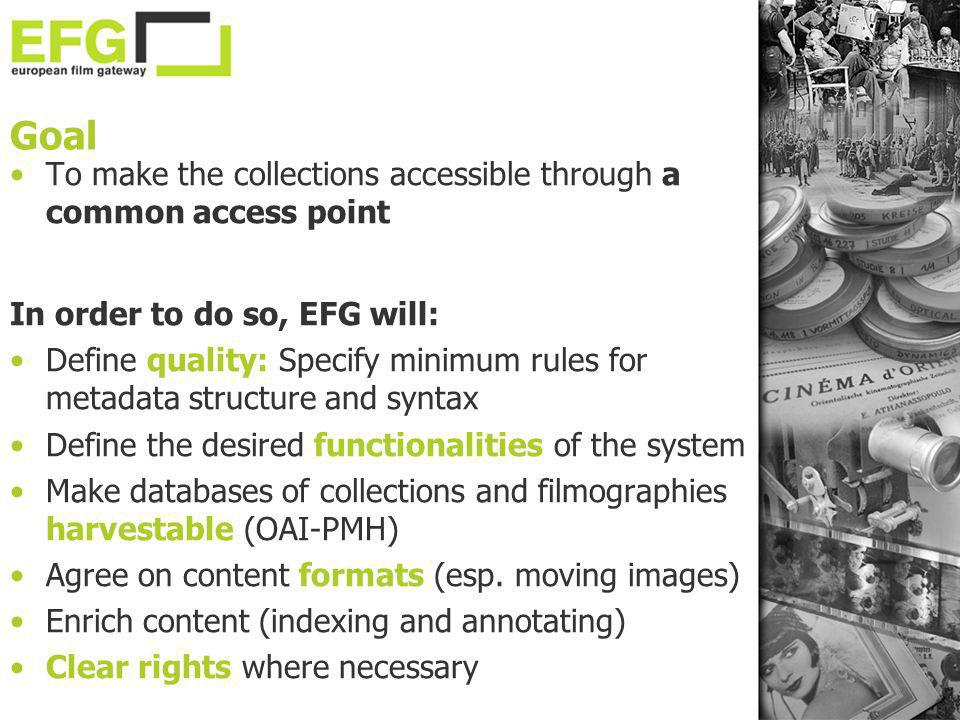 Goal To make the collections accessible through a common access point
