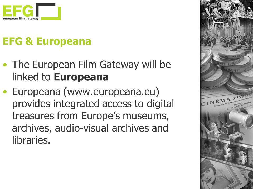 EFG & Europeana The European Film Gateway will be linked to Europeana.