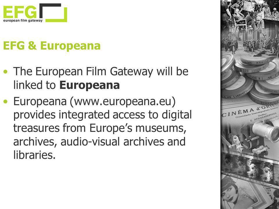 EFG & EuropeanaThe European Film Gateway will be linked to Europeana.
