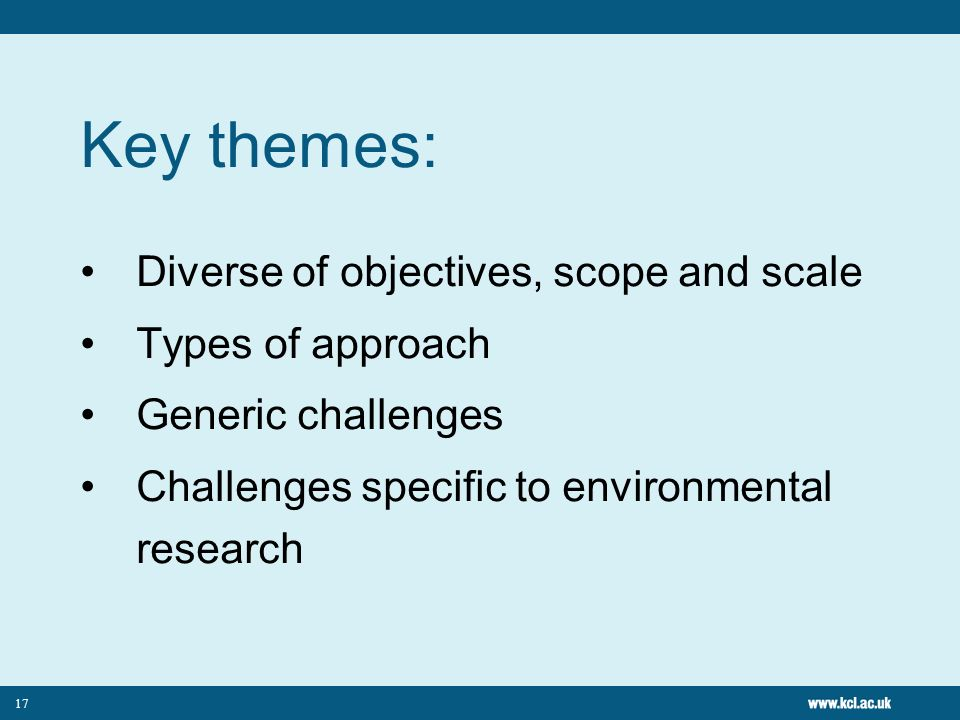 Key themes: Diverse of objectives, scope and scale Types of approach