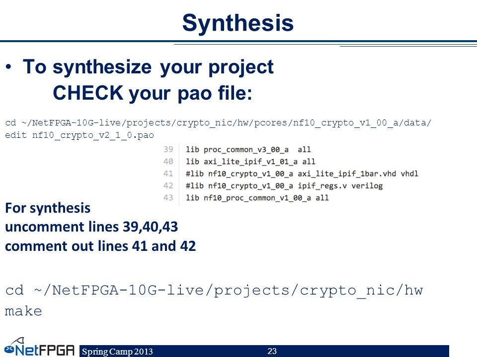 Synthesis To synthesize your project CHECK your pao file: