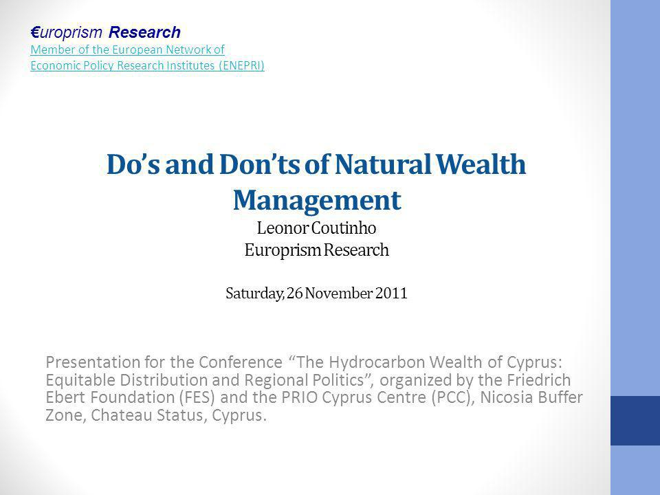 Do's and Don'ts of Natural Wealth Management Leonor Coutinho Europrism Research Saturday, 26 November 2011