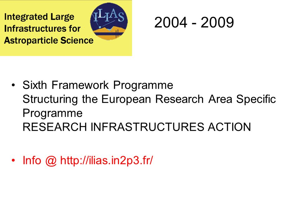 2004 - 2009Sixth Framework Programme Structuring the European Research Area Specific Programme RESEARCH INFRASTRUCTURES ACTION.