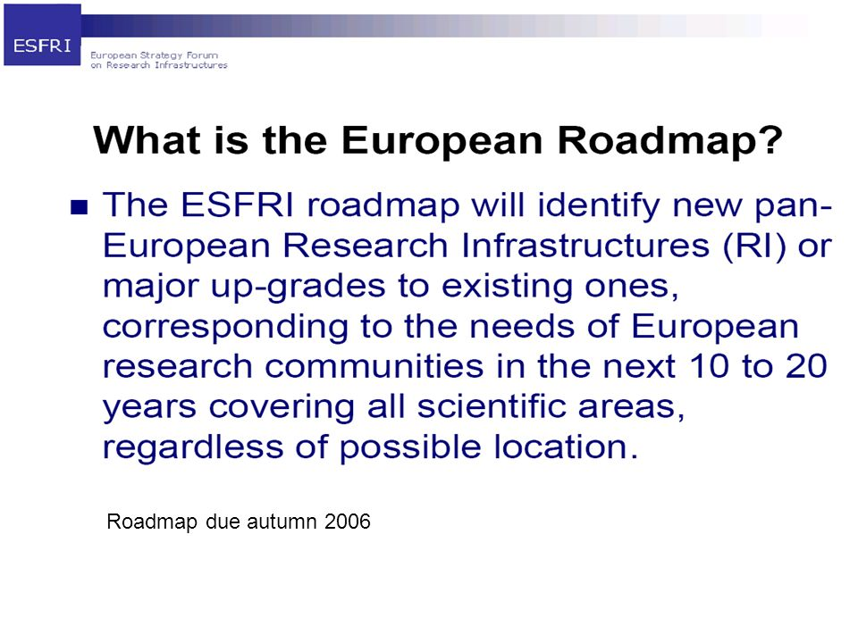 Roadmap due autumn 2006