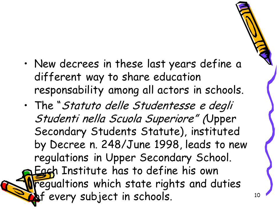 New decrees in these last years define a different way to share education responsability among all actors in schools.
