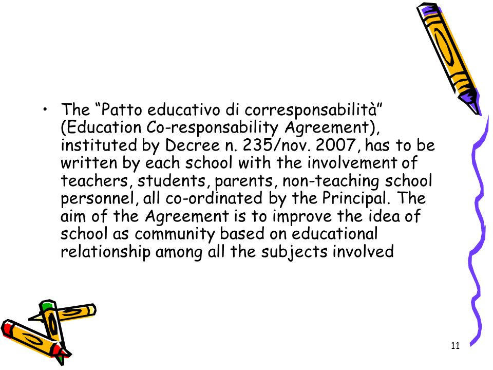 The Patto educativo di corresponsabilità (Education Co-responsability Agreement), instituted by Decree n.