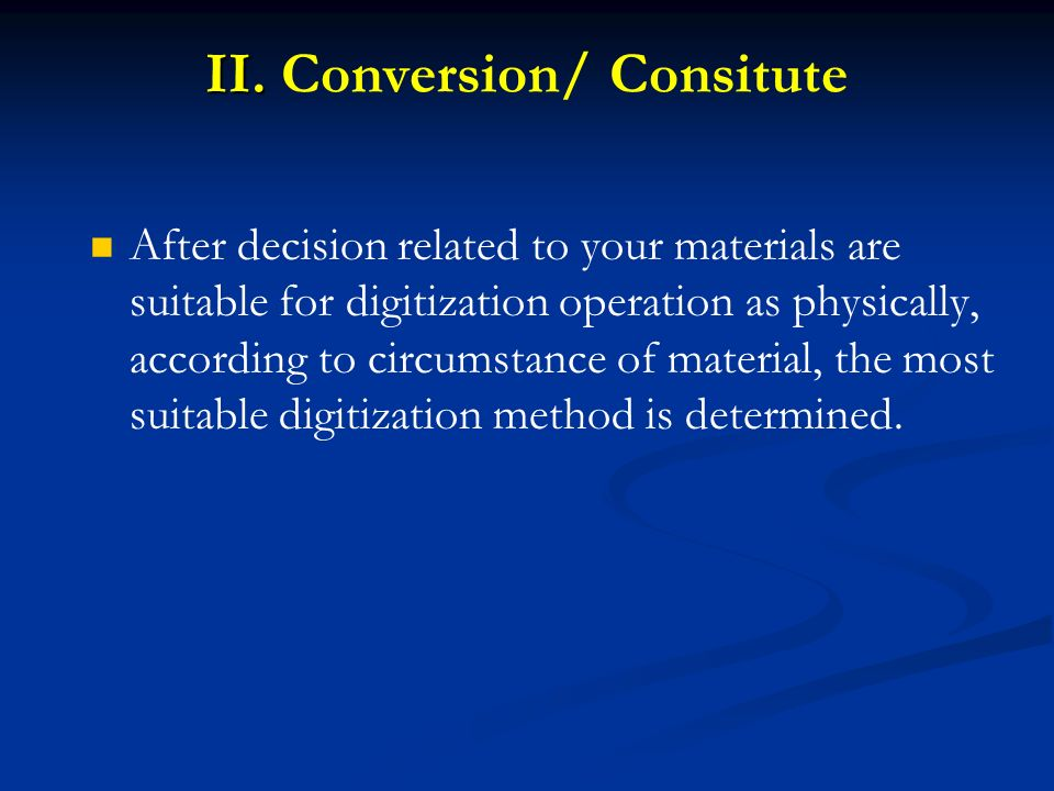 II. Conversion/ Consitute