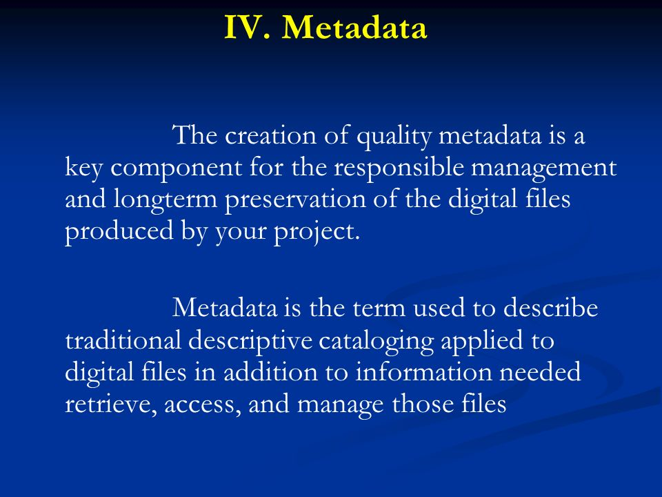 IV. Metadata