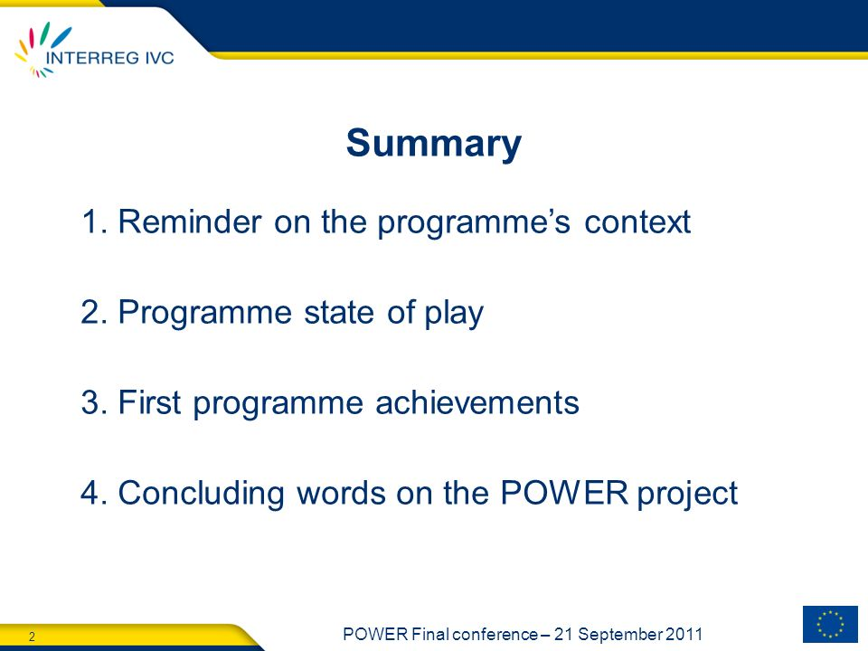 Summary 1. Reminder on the programme's context