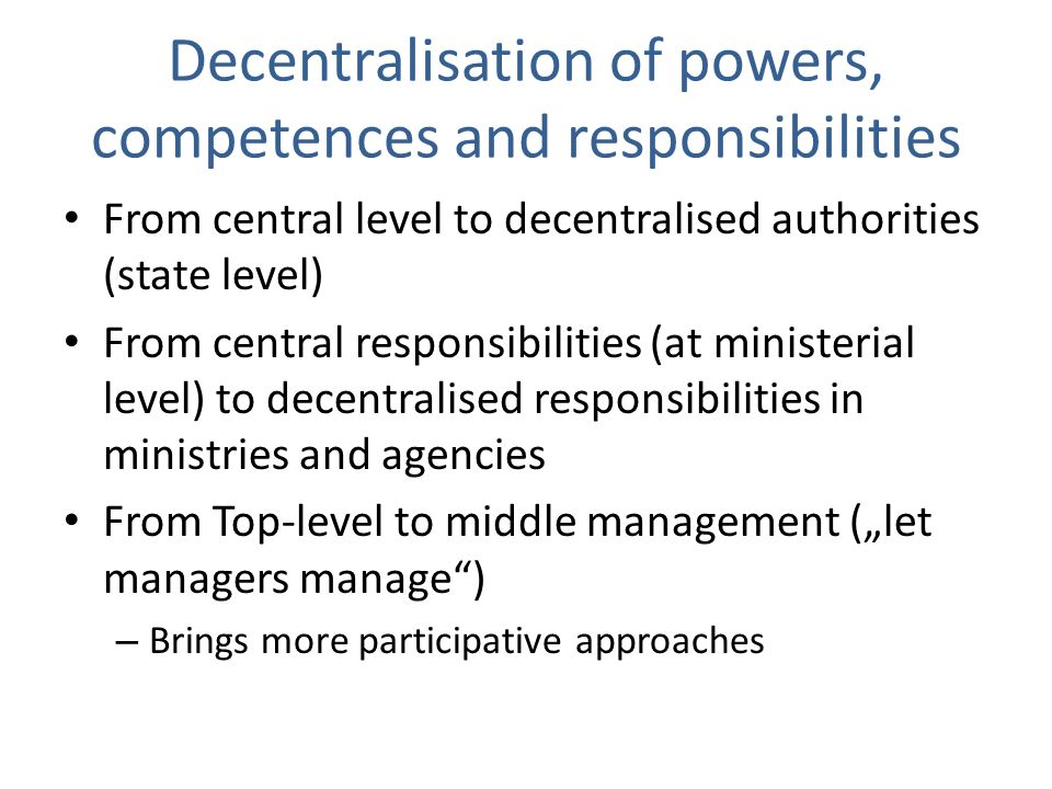 Decentralisation of powers, competences and responsibilities