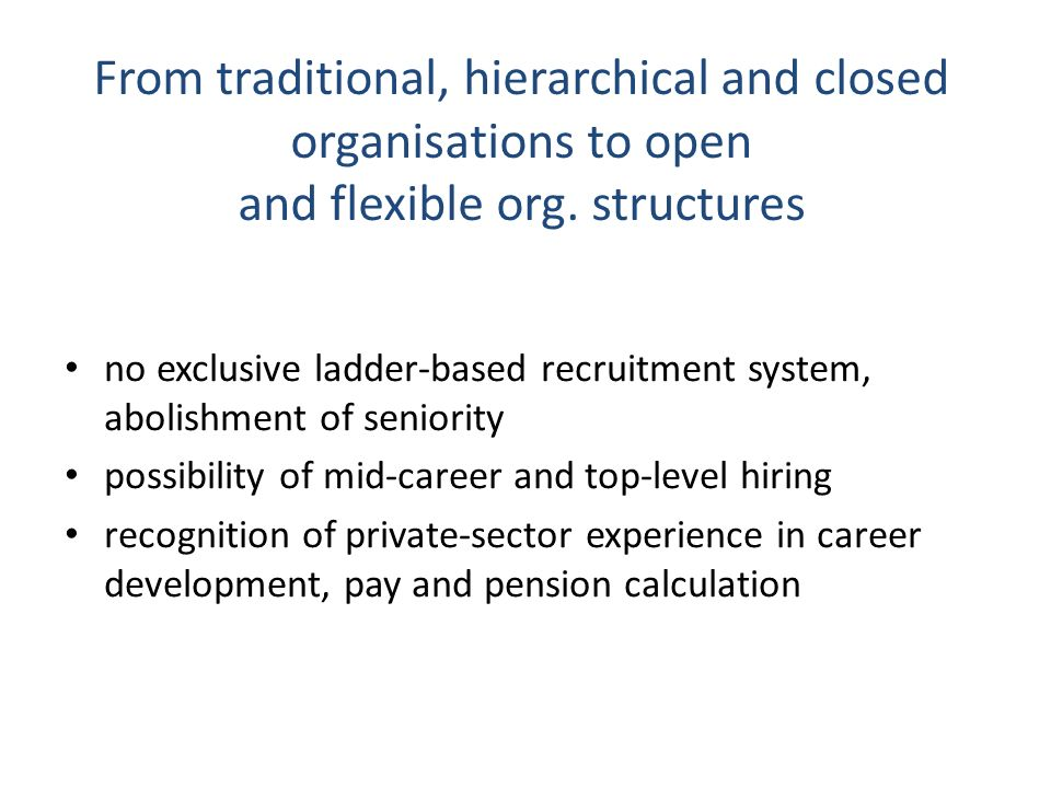 From traditional, hierarchical and closed organisations to open and flexible org. structures