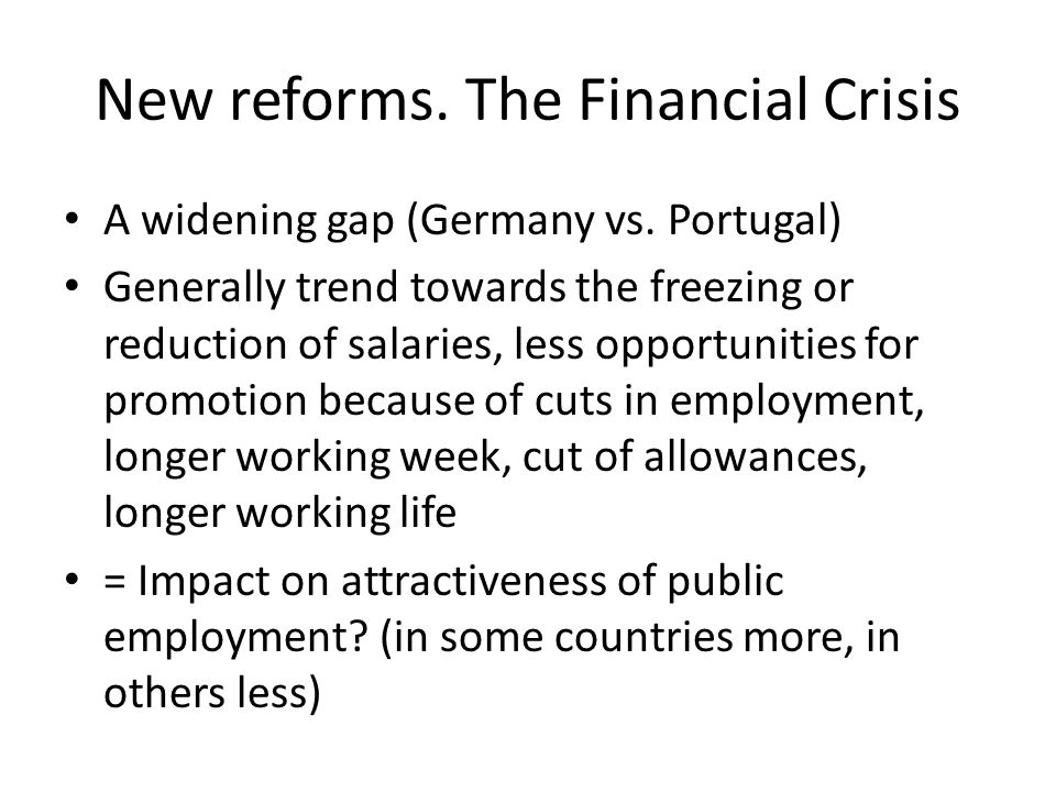 New reforms. The Financial Crisis