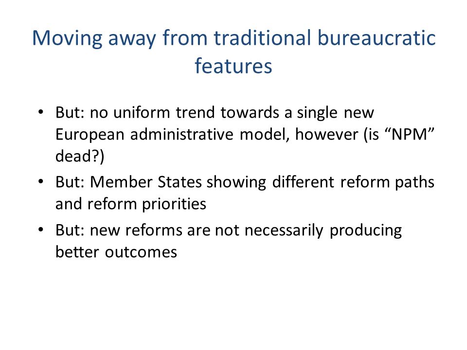 Moving away from traditional bureaucratic features