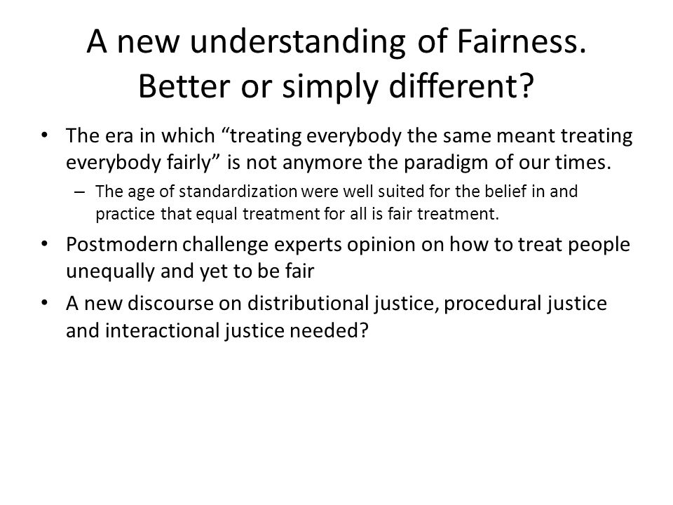 A new understanding of Fairness. Better or simply different