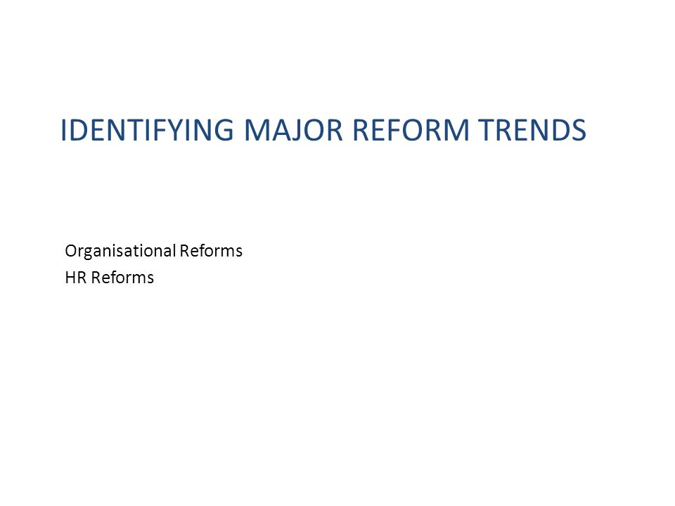 Identifying Major reform Trends