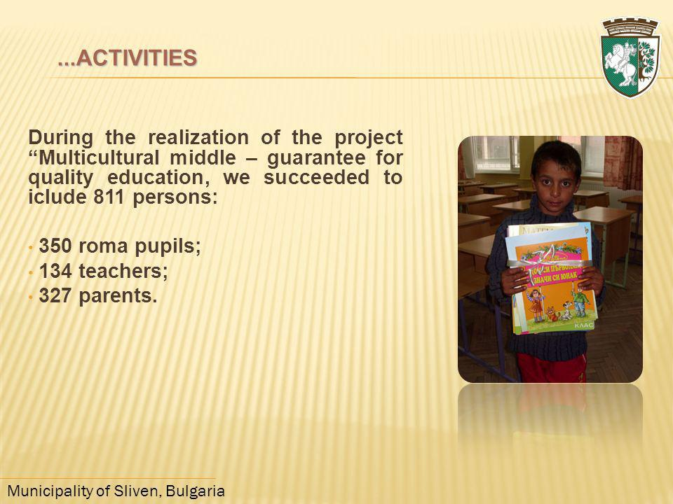 ...ACTIVITIES During the realization of the project Multicultural middle – guarantee for quality education, we succeeded to iclude 811 persons: